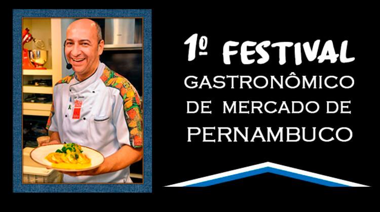 1º Festival Gastronômico de Mercado de Pernambuco